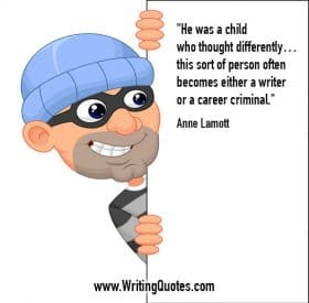 Thief looking around a wall - Anne Lamott quotes about career and criminal - Funny Writing Quotes