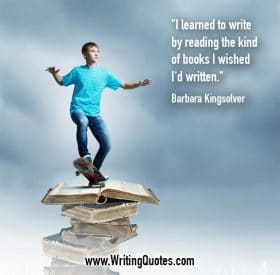 Young man balancing skateboard on books - Barbara Kingsolver quotes about wished and written - Writing Quotes About Reading Books