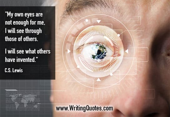 Man with cyber scan Earth eyeball - C.S. Lewis quotes about others and invented - Inspirational Writing Quotes
