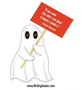 Ghost holding sign - Charles Bukowski quotes about after and dead - Funny Writing Quotes