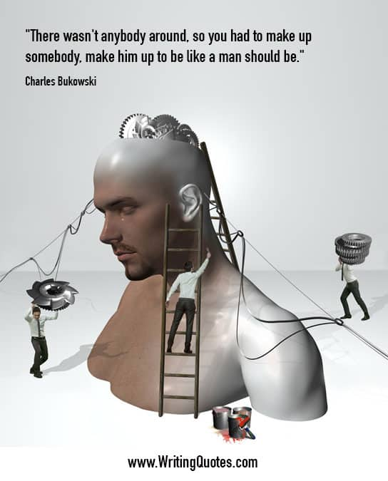 Men building a man's shoulders and head - Charles Bukowski quotes about make and someone - Funny Writing Quotes