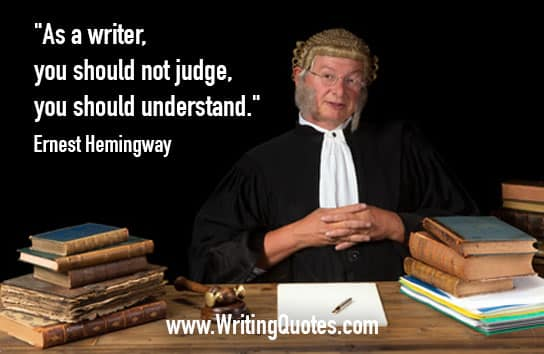 Judge at desk - Ernest Hemingway quotes about judge and understand - Hemingway Quotes On Writing