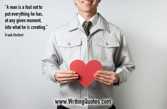 Young man holding paper heart - Frank Herbert quotes about everything and creating - Quotes About Writing