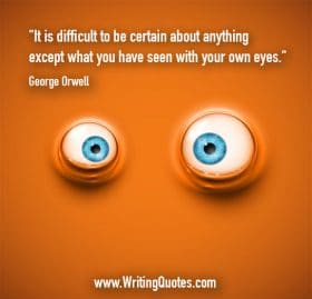 Eyes in orange background - George Orwell quotes about difficult and certain - George Orwell Quotes On Writing