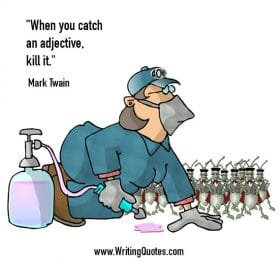 Bugs and exterminator - Mark Twain quotes about catch and kill - Mark Twain Quotes On Writing