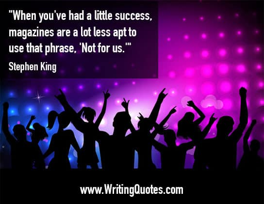 Disco party - Stephen King quotes about success and magazines - Stephen King Quotes On Writing