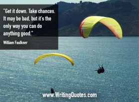 People parachuting into water - William Faulkner quotes about take and chances - Faulkner Quotes On Writing