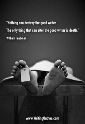 Covered body with toe tag - William Faulkner quotes about nothing and destroy - Faulkner Quotes On Writing