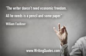 Hand holding pencil - William Faulkner quotes about economic and freedom - Faulkner Quotes On Writing