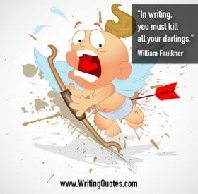 Cupid with arrow in butt, screaming - William Faulkner quotes about all and kill - Faulkner Quotes On Writing