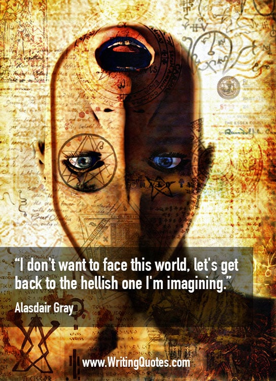 Alasdair Gray Quotes – Face Hellish – Quotes About Writing
