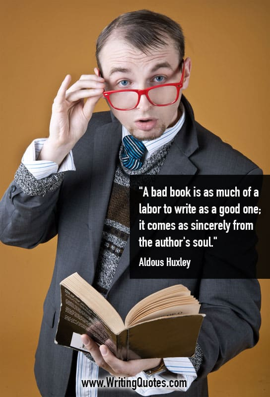 Aldous Huxley Quotes – Bad Labor – Quotes About Writing