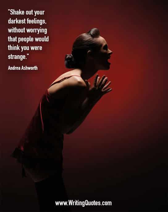 Andrea Ashworth Quotes – Think Strange – Inspirational Writing Quotes