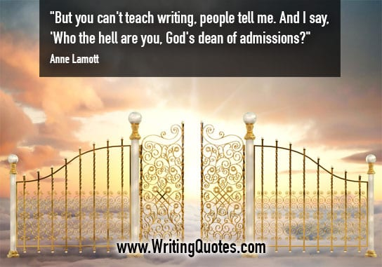Anne Lamott Quotes – Dean Admissions – Funny Writing Quotes