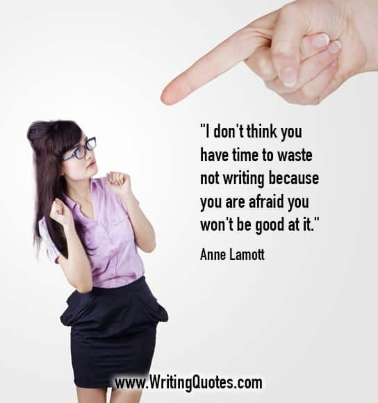 Anne Lamott Quotes – Time Afraid – Inspirational Writing Quotes