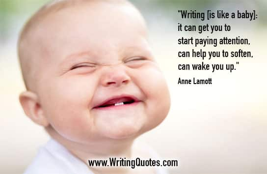 Anne Lamott Quotes – Like Baby – Inspirational Writing Quotes