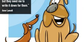 Two dogs talking - Anne Lamott quotes about characters and who - Funny Writing Quotes