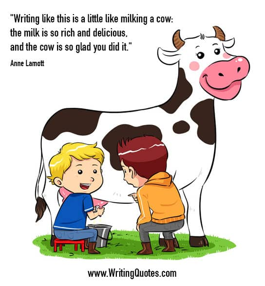 Anne Lamott Quotes – Milking Cow – Funny Writing Quotes