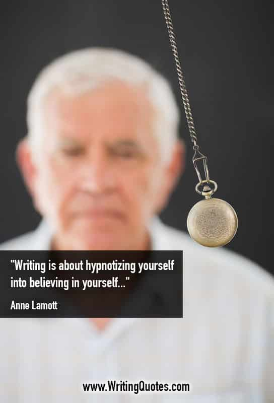 Anne Lamott Quotes – Hypnotizing Yourself – Inspirational Writing Quotes