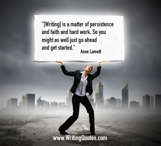 Anne Lamott Quotes – Persistence Faith – Inspirational Writing Quotes