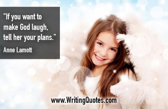 Anne Lamott Quotes – Your Plans – Funny Writing Quotes