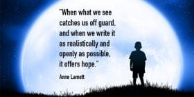 Boy standing in front of large moon - Anne Lamott quotes about realistically and openly - Inspirational Writing Quotes