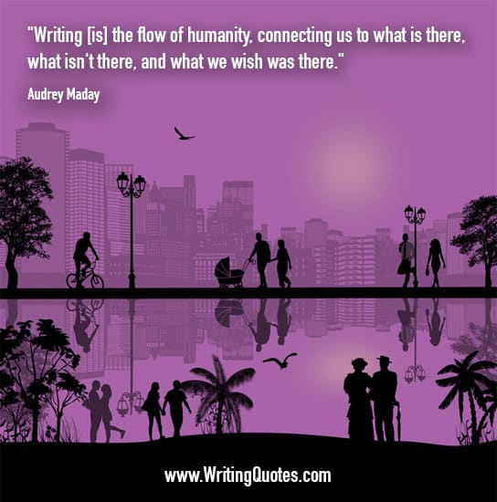 Audrey Maday Quotes – Flow Humanity – Inspirational Writing Quotes