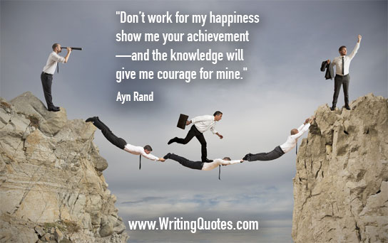 Ayn Rand Quotes – Give Courage – Inspirational Writing Quotes