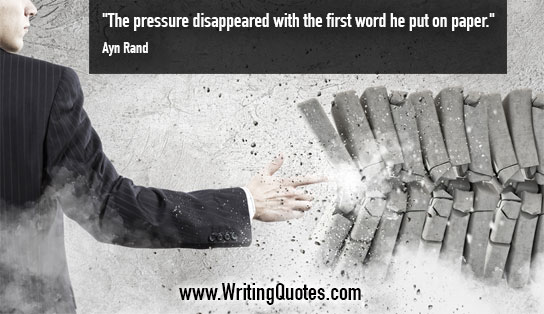 Ayn Rand Quotes – Pressure Disappeared – Inspirational Writing Quotes