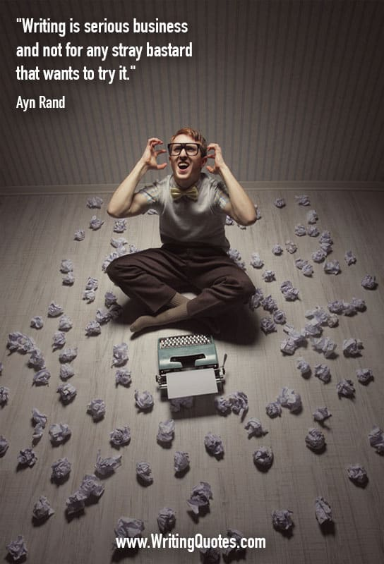 Ayn Rand Quotes – Serious Business – Funny Writing Quotes