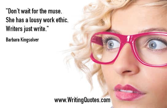 Barbara Kingsolver Quotes – Work Ethic – Inspirational Writing Quotes