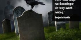Crow on gravestone, in graveyard - Benjamin Franklin quotes about worth and reading - Inspirational Writing Quotes