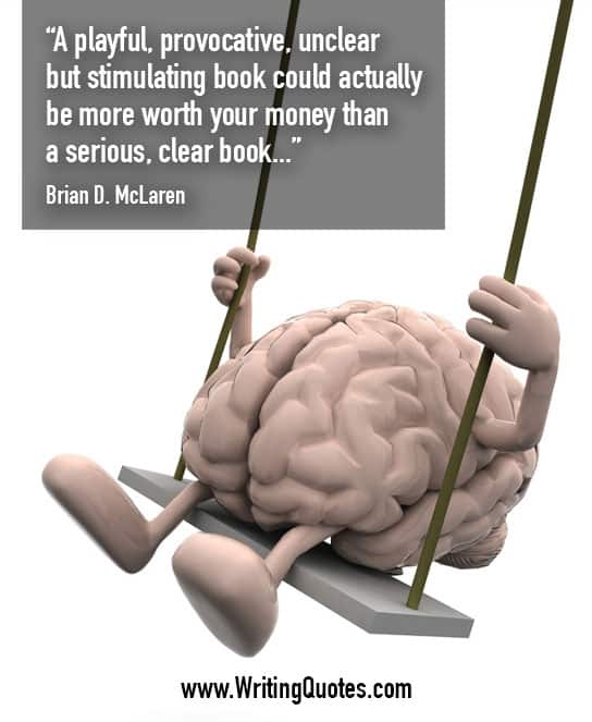Brian McLaren Quotes – Playful Provocative – Writing Quotes About Reading Books