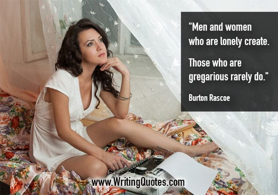 Burton Rascoe Quotes – Gregarious Rarely – Quotes About Writing