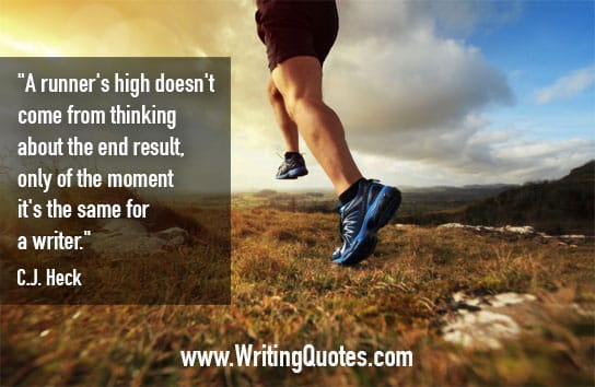 CJ Heck Quotes – End Result – Quotes About Writing