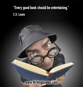 CS Lewis Quotes – Be Entertaining – Famous Quotes About Writing