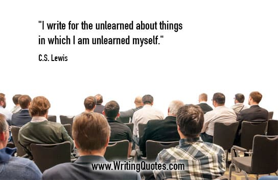 CS Lewis Quotes – Unlearned Things – Famous Quotes About Writing