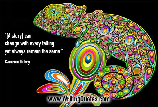 Cameron Dokey Quotes – Change Telling – Quotes About Writing