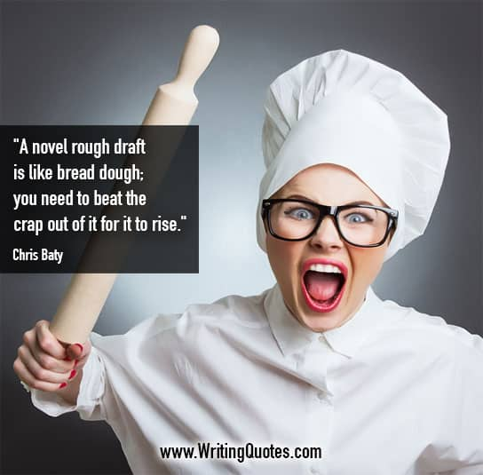 Chris Baty Quotes – Rough Draft – Funny Writing Quotes