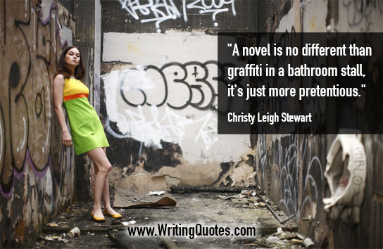 Christy Leigh Stewart Quotes – Graffiti Pretentious – Funny Writing Quotes