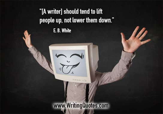 EB White Quotes – Tend Lift – Famous Quotes About Writing