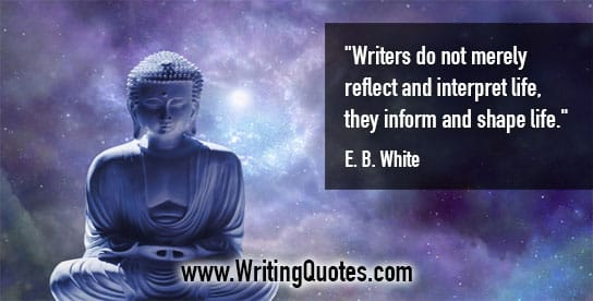 EB White Quotes – Reflect Interpret – Inspirational Writing Quotes