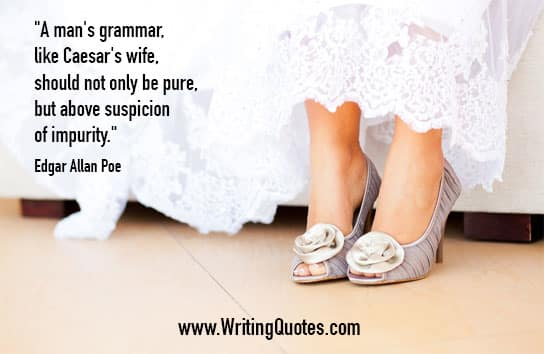 Edgar Allan Poe Quotes – Grammar Impurity – Famous Quotes About Writing