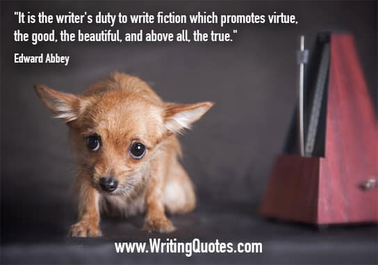 Edward Abbey Quotes – Duty Virtue – Writing Fiction Quotes