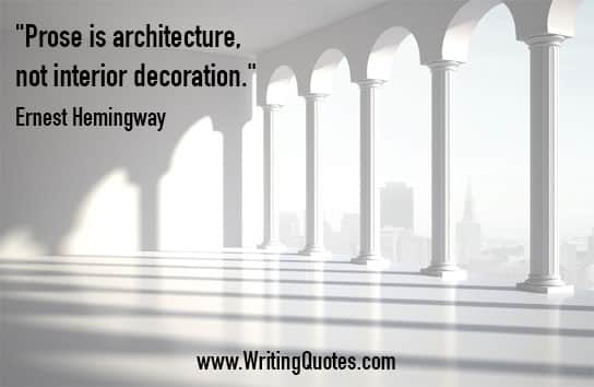 Archways casting shadows - Ernest Hemingway quotes about architecture and decoration - Hemingway Quotes On Writing