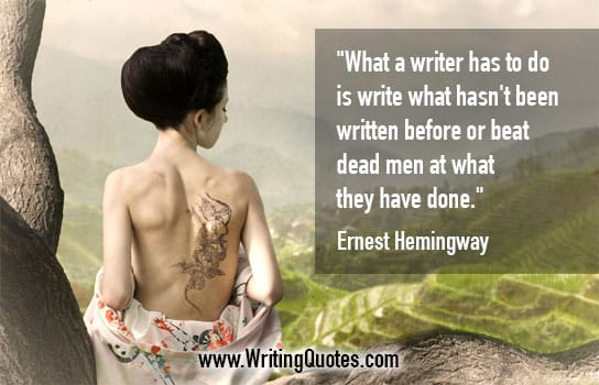 Ernest Hemingway Quotes – Beat Dead – Hemingway Quotes On Writing