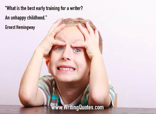 Ernest Hemingway Quotes – Unhappy Childhood – Hemingway Quotes On Writing