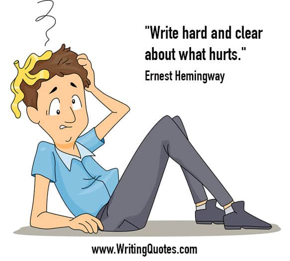 Ernest Hemingway Quotes – Clear Hurts – Hemingway Quotes On Writing