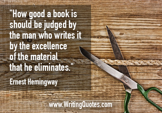 Ernest Hemingway Quotes – Material Eliminates – Hemingway Quotes On Writing