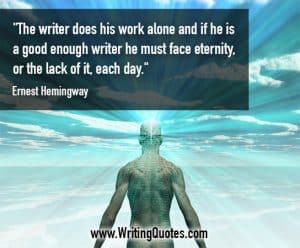 Ernest Hemingway Quotes – Face Eternity – Hemingway Quotes On Writing